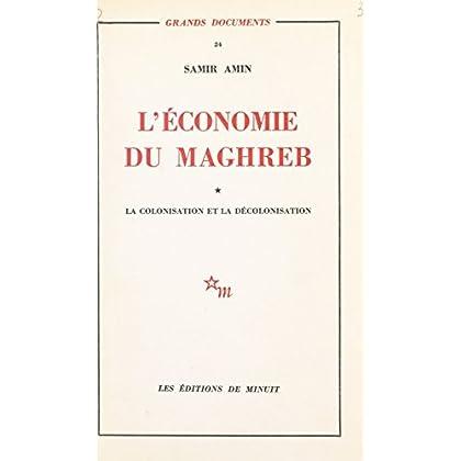L'économie du Maghreb (1) : La colonisation et la décolonisation