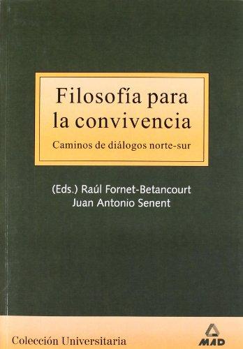 Filosofía De La Convivencia. Caminos De Dialogos Norte-Sur por Juan Carlos Suarez Villegas