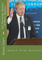 101 Fruitcake Quotes of Boris Johnson: Future Prime Minister by Francis Reuben Sturt (2014-10-23)