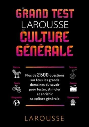 Le grand test Larousse de culture générale par Collectif
