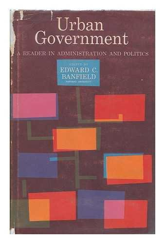 Urban Government : a Reader in Administration and Politics