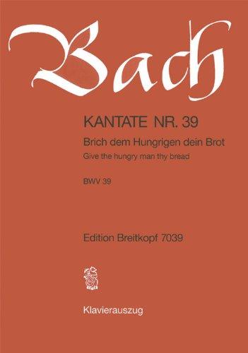 kantate-bwv-39-brich-dem-hungrigen-dein-brot-1-sonntag-nach-trinitatis-klavierauszug-eb-7039