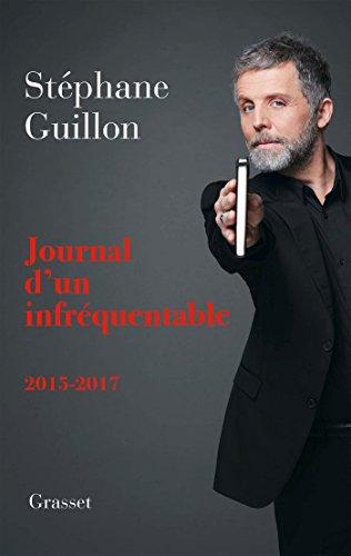 Journal d'un infréquentable : 2016-2017 (Documents Français) (French Edition)