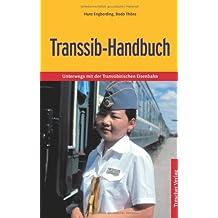 Transsib-Handbuch: Unterwegs mit der Transsibirischen Eisenbahn