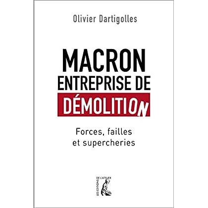 Macron, entreprise de démolition: Forces, failles, farces (SOCIAL ECO H C)