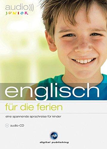 audio junior englisch - für die ferien: Eine spannende Sprachreise für Kinder