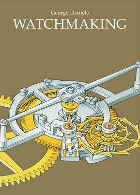 [(Watchmaking)] [By (author) George Daniels] published on (June, 2011)
