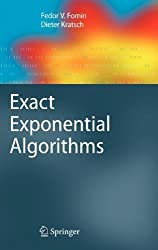 Exact Exponential Algorithms (Texts in Theoretical Computer Science. An EATCS Series) by Fedor V. Fomin (2010-10-27)