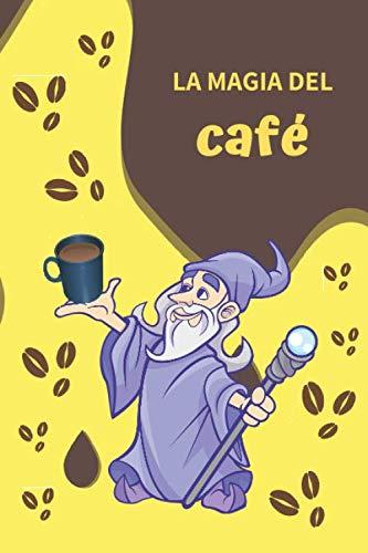 LA MAGIA DEL CAFÉ: CUADERNO DE NOTAS. CUADERNO DE APUNTES, DIARIO O AGENDA. REGALO ORIGINAL Y CREATIVO PARA AMANTES DEL CAFÉ.