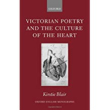 Victorian Poetry and the Culture of the Heart (Oxford English Monographs)