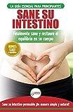 Sane su intestino: restaure naturalmente el equilibrio en su cuerpo. Dieta: guía definitiva para sanar su intestino permeable + 50 recetas restaurativas (libro en español / Gut Healing Diet Book)