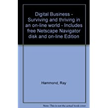 Digital Business - Surviving and thriving in an on-line world - Includes free Netscape Navigator disk and on-line Edition