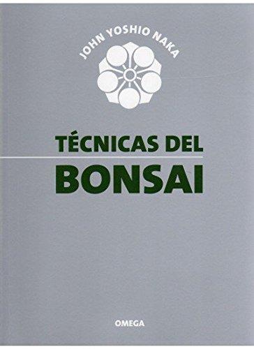 TECNICAS DEL BONSAI I (GUÍAS DEL NATURALISTA-BONSÁI) por JOHN YOSHIO NAKA
