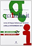 Qui Italia.it. Corso di lingua italiana per stranieri. Livello B1. Con CD Audio. Con CD-ROM