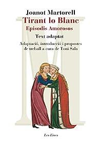 Tirant Lo Blanc. Episodis Amorosos. Text Adaptat A Cura De Toni Sala par  JOANOT MARTORELL