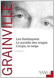 Les Flamboyants ; Le Paradis des orages ; L'Orgie, la Neige