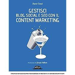 Gestici blog, social e SEO con il content marketing