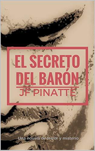 EL SECRETO DEL BARÓN por JF PINATTE