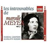 Les Introuvables de Marcelle Meyer, vol. 2 : Oeuvres de Couperin, Rameau, Rossini et Scarlatti