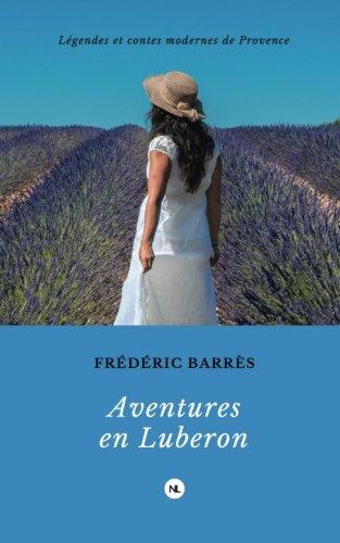 Aventures en Luberon: Légendes et contes modernes de Provence: Volume 1