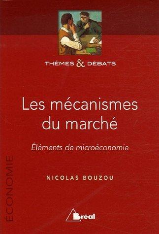 Les mécanismes du marché : Eléments de microéconomie
