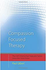 Compassion Focused Therapy: Distinctive Features (CBT Distinctive Features) Paperback