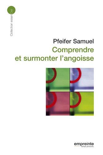 Comprendre et Surmonter l Angoisse (ed 2008)