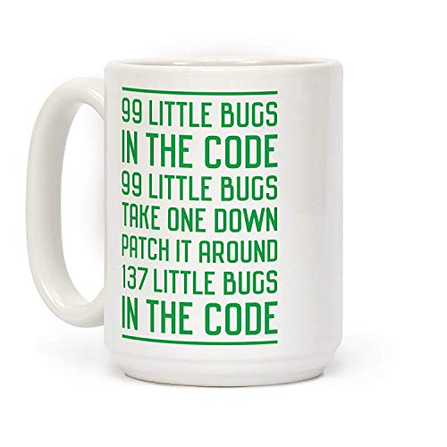 99 Little Bugs In The Code White 11 Ounce Ceramic Coffee Mug