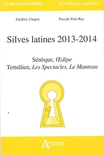 Silves latines 2013-2014 : Sénèque, OEdipe, Tertullien, Les Spectacles, Le Manteau
