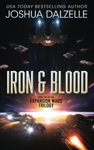 Iron & Blood: Book Two of The Expansion Wars Trilogy: Volume 2