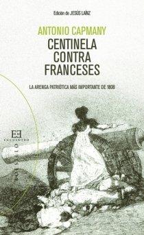 Centinela contra franceses: La arenga patriótica más importante de 1808 (Bolsillo) por Antonio Capmany y de Montpalau
