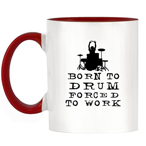 Born To Drum Forced to Work Design Two-Tone Mug with Red Handle & Inner by 1StopShops