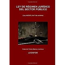 Ley de Régimen Jurídico del Sector Público: 3.ª edición (2017). Colección Textos Básicos Jurídicos