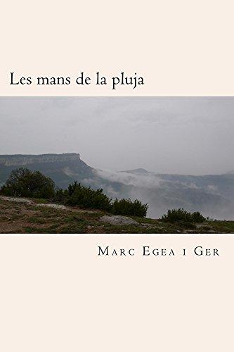Les mans de la pluja (Catalan Edition) por Marc Egea i Ger