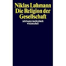 Die Religion der Gesellschaft (suhrkamp taschenbuch wissenschaft)