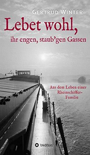 Lebet wohl, ihr engen, staub'gen Gassen: Aus dem Leben einer Rheinschiffer-Familie - Haut-gasse