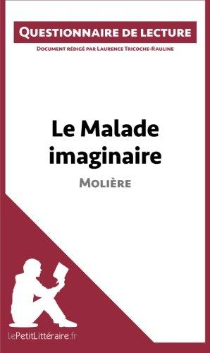 Le Malade imaginaire de Molière: Questionnaire de lecture