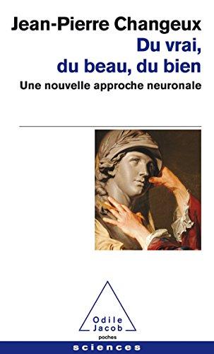 Du vrai, du beau, du bien: Une nouvelle approche neuronale