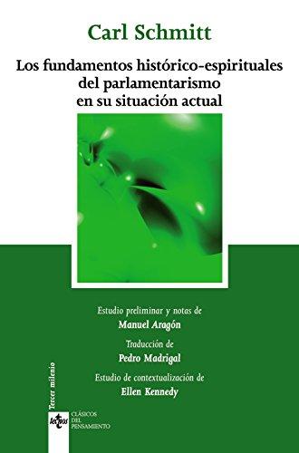 Los fundamentos históricos-espirituales del parlamentarismo en su situación actual (Clásicos - Clásicos Del Pensamiento)