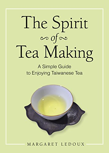 The Spirit of Tea Making : A Simple Guide to Enjoying Taiwanese Tea par Margaret Ledoux