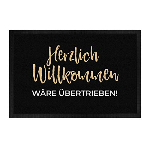 printplanet - Fußmatte mit Spruch: Herzlich Willkommen wäre übertrieben - 60 cm x 40 cm