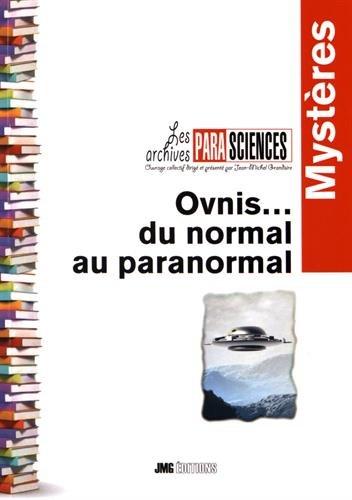 Ovnis : Tome 1, Entre normal et paranormal