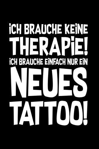 Therapie? Lieber Tattoo: Notizbuch / Notizheft für Tätowieren Tätowierung Tätowierer Tätowierte-r  A5 (6x9in) dotted Punktraster -