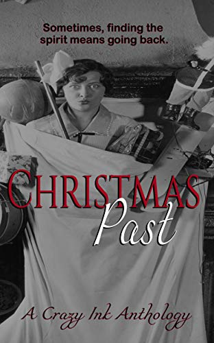 Christmas Past: A Crazy Ink Anthology by [Able, Krystle, Delude, Rita, Marin, Rena, Jaiyn, Lorah, Brown, M W, McKinzie, Skylar, McMillan, E.S., Iblis, Kathia]