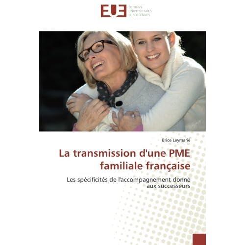 La transmission d'une PME familiale française: Les specificites de l'accompagnement donne aux successeurs