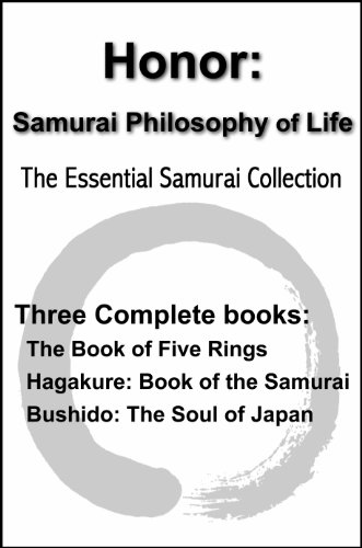 Honor: Samurai Philosophy of Life - The Essential Samurai Collection - The Book of Five Rings, Hagakure:The Way of the Samurai, Bushido: The Soul of Japan (with linked TOC) (English Edition) por Tsunetomo Yamamoto