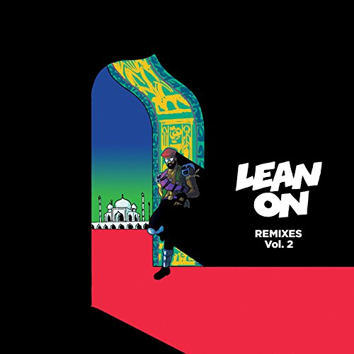 Lean On (feat. MØ & DJ Snake) ...