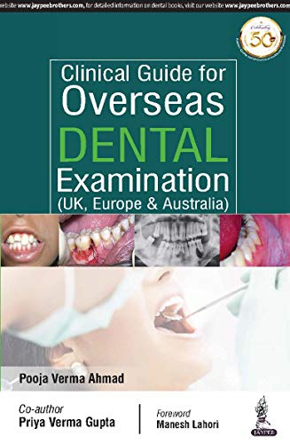"""CLINICAL GUIDE FOR OVERSEAS DENTAL EXAMINATION (UK, EUROPE & AUSTRALIa"