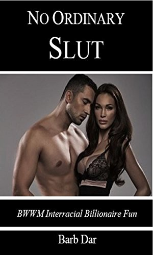 No Ordinary Slut: BWWM Interracial Billionaire Fun (English Edition)