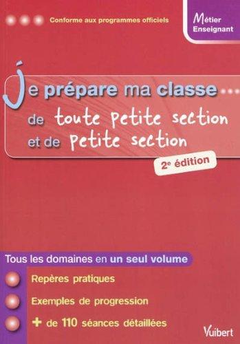 Je prépare ma classe... de Toute Petite Section et de Petite Section